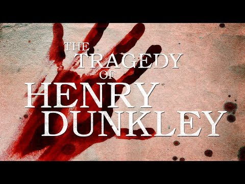 TYM The Series - The Tragedy of Henry Dunkley